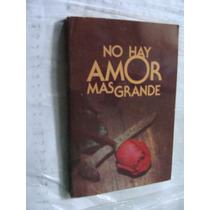 Libro No Hay Amor Mas Grande , 267 Paginas , Año 1979