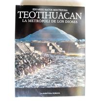 Eduardo Matos Moctezuma Teotihuacán Maa