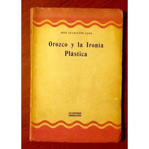 Orozco La Ironía De La Plástica José Gpe. Zuno Firmado Autor