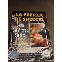 Libro La Fuerza De Sheccid, Carlos Cuauhtemoc Sanchez