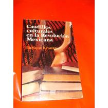 Libro Caudillos Culturales En La Revolucion Mexicana, Enriqu