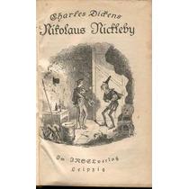 Dickens. Nickolaus Nickeby.1a Edición.1838-9 First Edition.