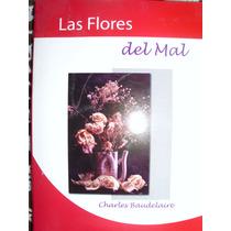 Las Flores Del Mal - Charles Baudelaire (envío Gratis) Sp0