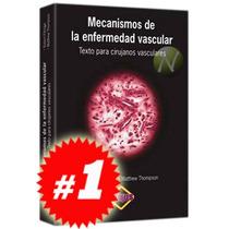 Mecanismos De La Enfermedad Vascular 1 Vol. Nueva Y Original