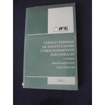 Codigo Federal Y Procedimientos Electorales 2002
