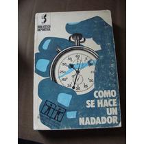 Libro Como Se Hace Un Nadador