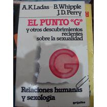 Libro El Punto G. Relaciones Humanas Y Sexologia, A.k. Ladas