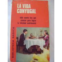 La Vida Conyugal - Mª Carmen Santos González