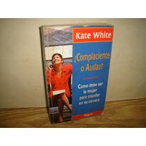 Cómo Debe Ser La Mujer Para Triunfar En Su Carrera - Kate W.