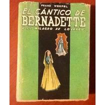 El Cántico De Bernardette El Milagro De Lourdes Franz Werfel