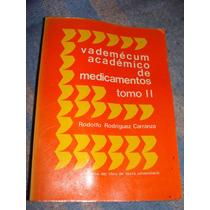 Libro Vademecum Academico De Medicamentos Tomo Ii, Rodolfo R