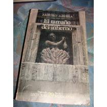 Libro El Tamaño Del Infierno, Arturo Azuela