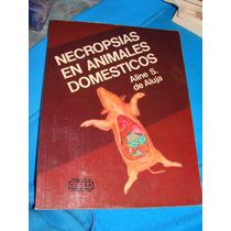 Libro Necropsias En Animales Domesticos, Aline S. De Aluja