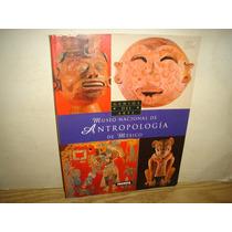 Genios Del Arte, Museo Nacional De Antropología De México