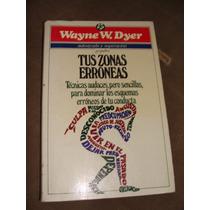 Libro Tus Zonas Erroneas, Wayne W. Dyer
