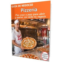 Como Abrir Una Pizzeria -guía Para Iniciar Negocio De Pizzas