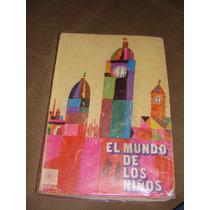 Libro El Mundo De Los Niños, Año 1972, 1era Edicion