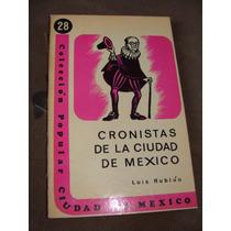 Libro Cronistas De La Ciudad De Mexico, Luis Rubluo, Colecc