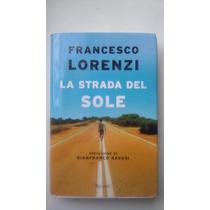 La Strada Del Sole - Francesco Lorenzi