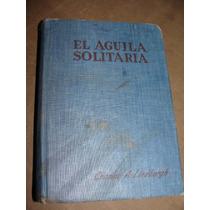 Libro El Aguila Solitaria, Charles A. Lindbergh