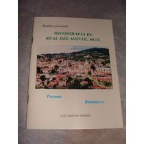 Libro Monografia De Real Del Monte, Poemas, Romances, Luis J