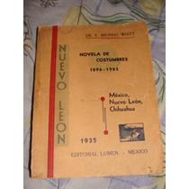 Libro Novela De Costumbres 1896- 1903 , Mexico, Nuevo Leon,