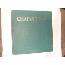 Libro Chapultepec , Año 1988 , 211 Paginas , Gran Formato