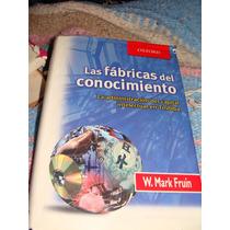 Libro Las Fabricas Del Conocimiento, W. Mark Fruin, La Admin