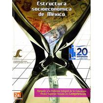 Libro: Estructura Socioeconómica De México Envío $30