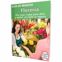 Como Abrir Una Floreria - Requisitos Para Iniciar Negocio