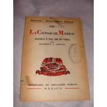 Libro La Ciudad De Mexico Agula Y Sol De Su Vida, , Bibliot