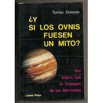Libro ¿si Los Ovnis Fuesen Un Mito? Tomás Doreste 1a Ed 1982