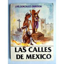 Las Calles De Mexico. Luis González Obregón