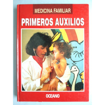 Medicina Familiar. Primeros Auxilios. Edit. Oceano