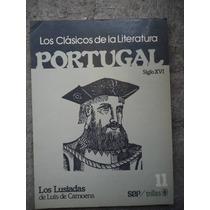 Los Clasicos De La Literatura Portugal Siglo Xvi