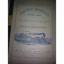 Libro Antiguo Mexicano 1910 Calculo Intuitivo Hm4
