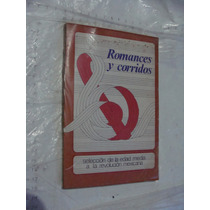 Libro Romances Y Corridos , De La Edad Media A La Revolucion