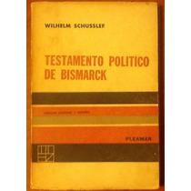 Testamento Político De Bismarck. Wilhelm Schussler