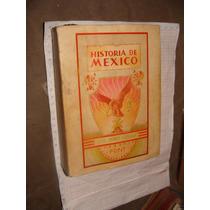 Libro Antiguo 1948, Historia De Mexico, Luis Perez Verdia, 6