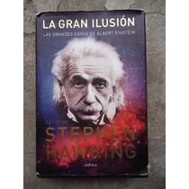 Stephen Hawking La Gran Ilusion Albert Einstein