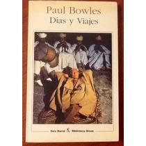 Días Y Viajes. Paul Bowles
