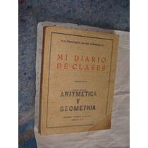 Libro Mi Diario De Clases, Aritmetica Y Geometria, Francisco