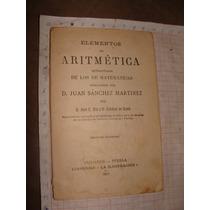 Libro Antiguo 1891, Elementos De Aritmetica, D. Juan Sanchez