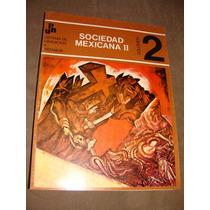Libro Sociedad Mexicana Ii, Volumen 2, Sistema De Educacion
