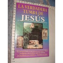 Libro La Verdadera Tumba De Jesus, 94 Paginas