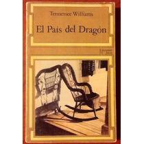 Tennessee Williams. El País Del Dragón 1a. Edición