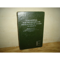 Código Penal Y Procedimientos Penales Para El Edo. D Jalisco