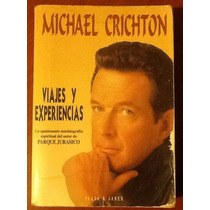 Michael Crichton Viajes Y Experiencias. Autobiografía 1a. Ed
