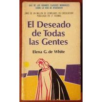 El Deseado De Todas Las Gentes. Elena G. De White
