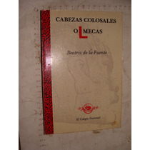 Libro Cabezas Colosales Olmecas , Beatriz De La Fuente , Año